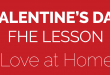 Valentine's Day FHE Lesson - Love at Home