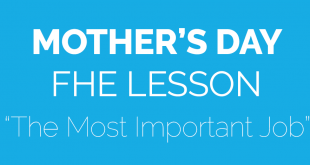 Mother's Day FHE Lesson - The Most Important Job