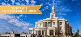 The Top 10 Gifts for the Payson Utah Temple Dedication