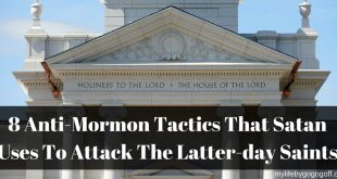 8 Anti-Mormon Tactics That Satan Uses To Attack The Latter-day Saints
