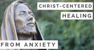 Can Christ Heal MY Anxiety?