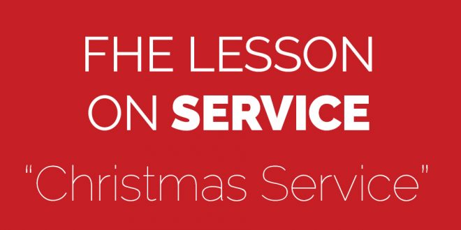 fhe lesson on service christmas service