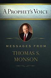 A Prophets Voice: Messages from Thomas S. Monson