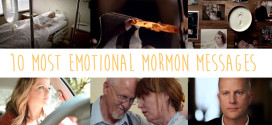 10 Most Emotional Mormon Messages