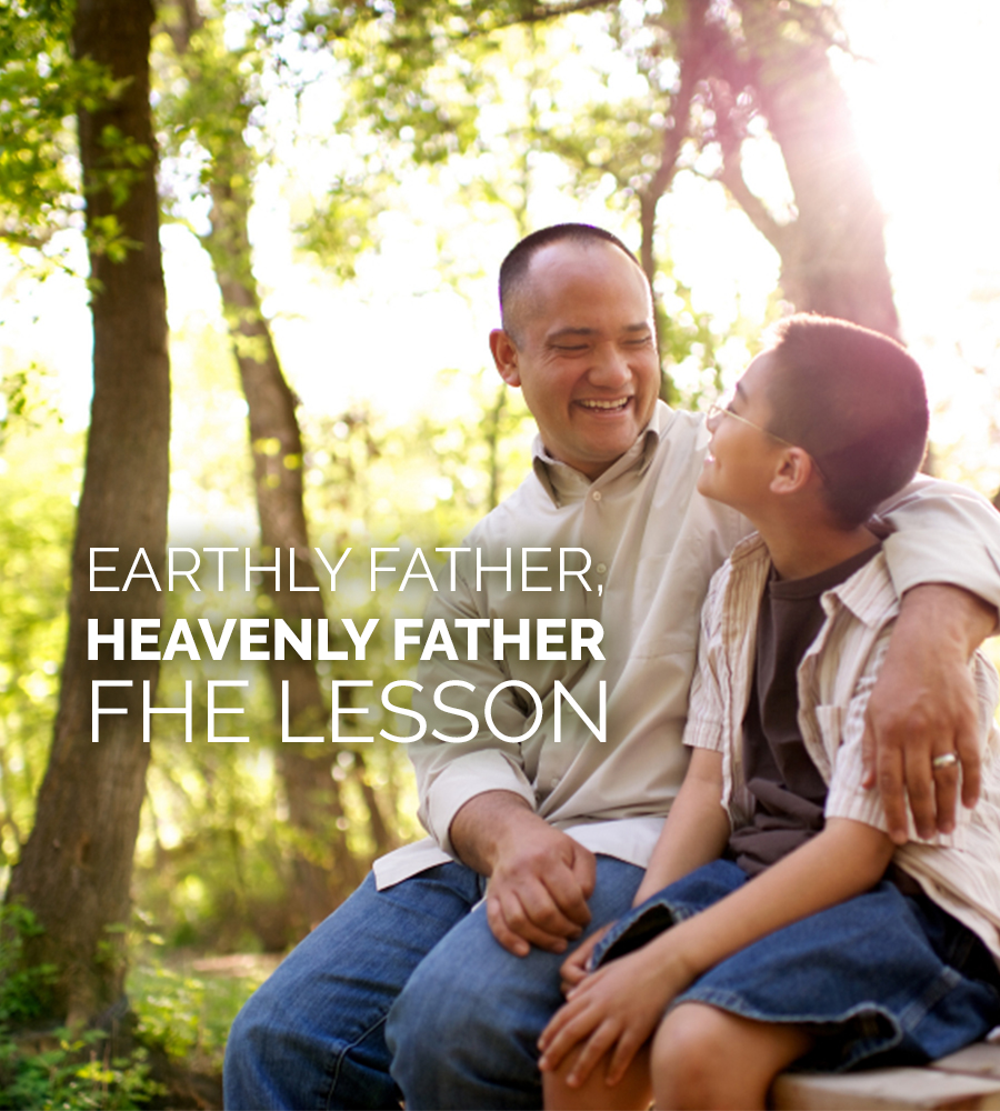 earthly father heavenly father father u0027s day fhe lesson lds daily
