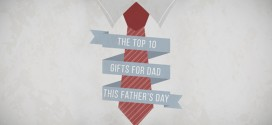 The Top 10 Gifts for Dad This Father's Day