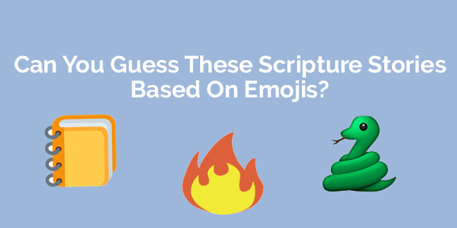 Can You Guess These Scripture Stories Based on Emojis?