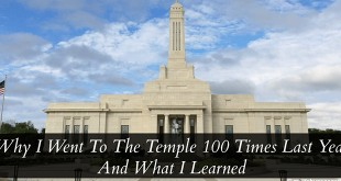Why I Went To The Temple 100 Times Last Year