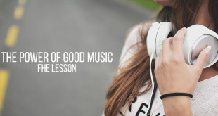 The Power of Good Music - FHE Lesson