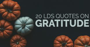 20 LDS Quotes on Gratitude to Read Before Thanksgiving