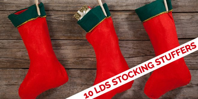 10 Perfect LDS Stocking Stuffers + Other Christmas Essentials