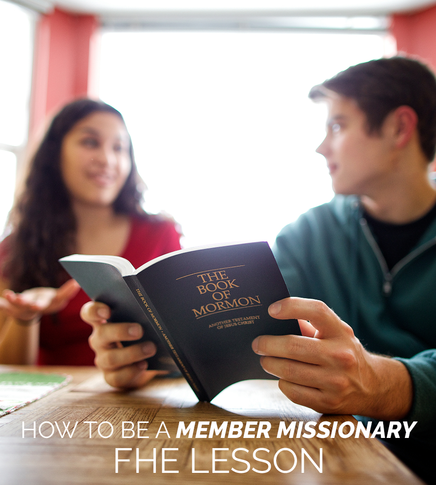 how-to-be-a-member-missionary-fhe-lesson