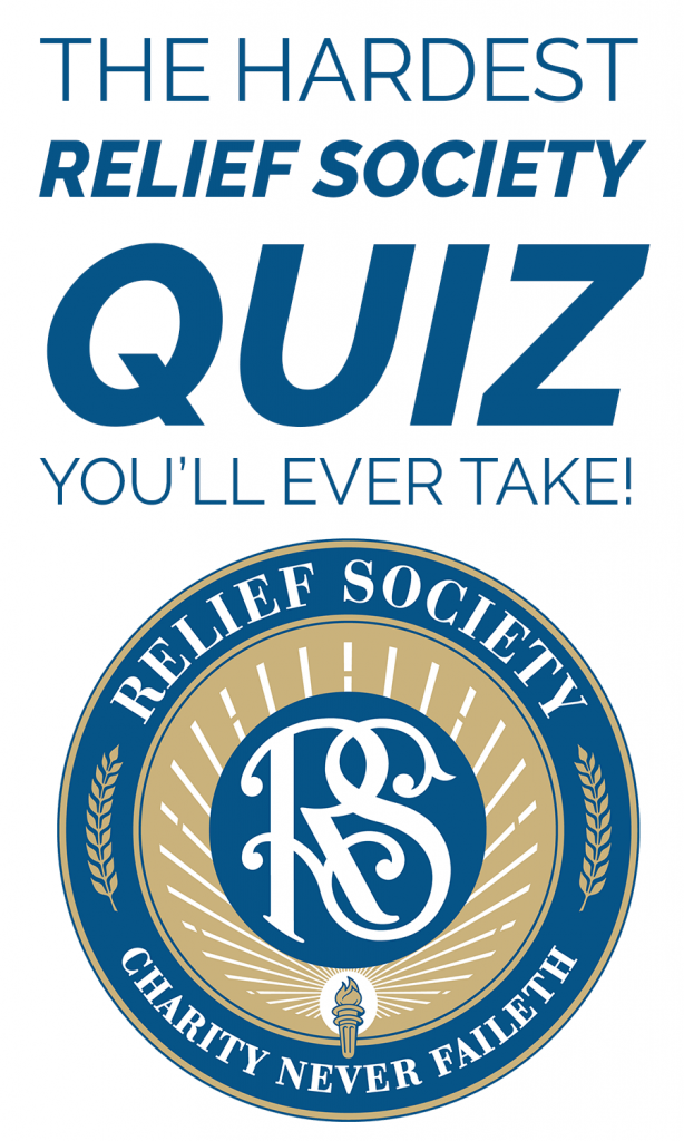 the-hardest-relief-society-quiz-you'll-ever-take