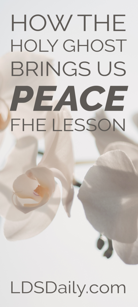 How the Holy Ghost Brings Us Peace FHE Lesson
