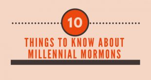 10 things to Know About Millennial Mormons