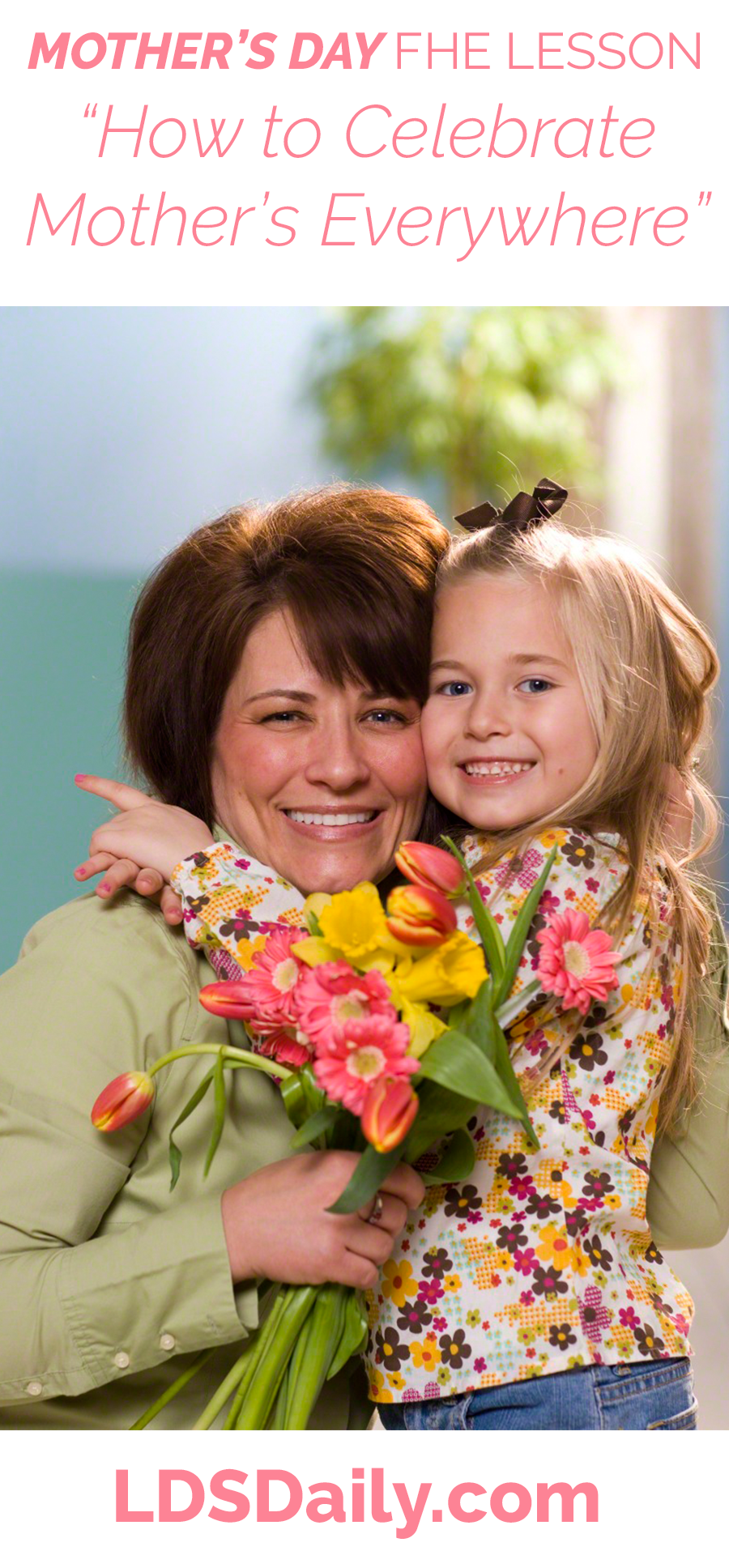 Mother's Day FHE Lesson - How to Celebrate Mothers Everywhere  LDS Daily