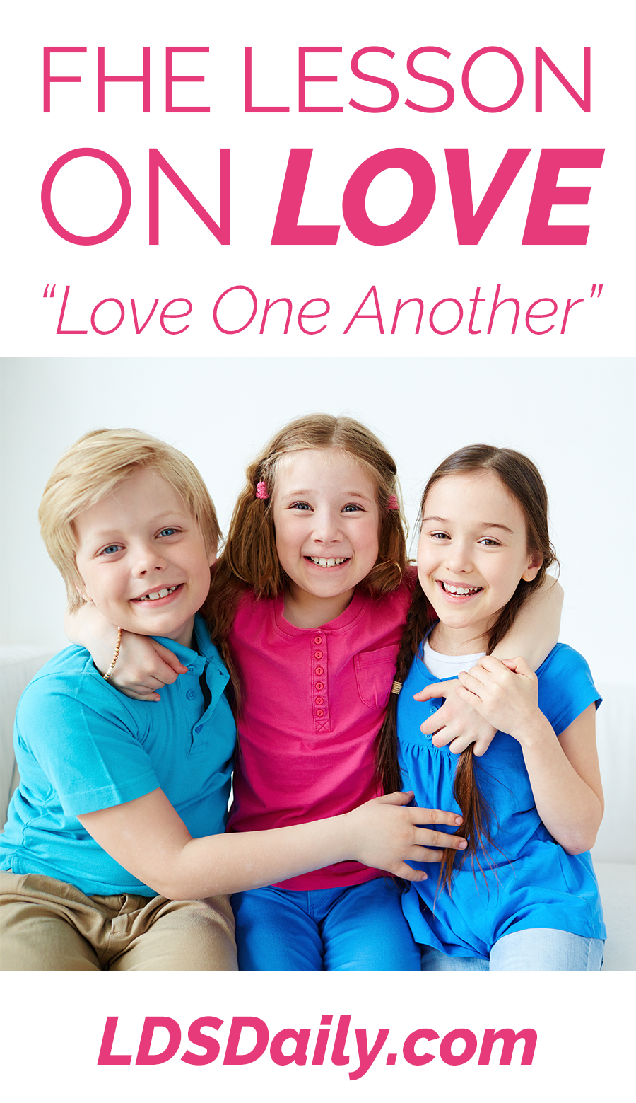 FHE Lesson on Love - Love One Another | LDS Daily