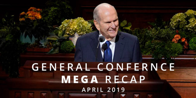 Here's Your April 2019 General Conference Mega Recap